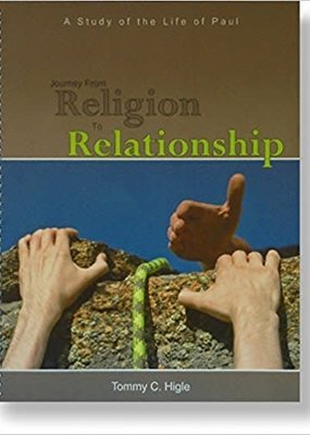 Tommy Higle Publishers Journey From Religion To Relationship (NIV)