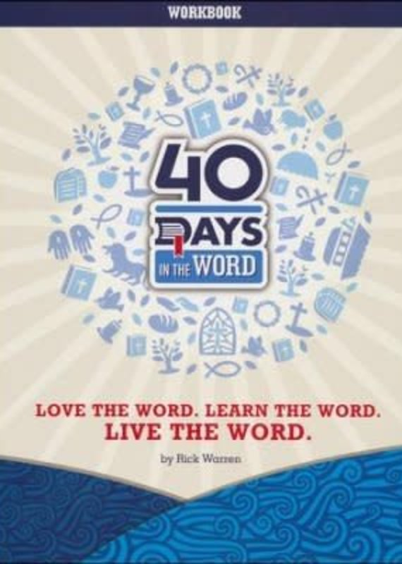 Saddleback 40 Days in the Word: Love the Word, Learn the Word, Live the Word
