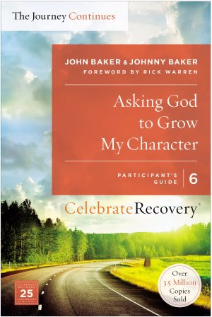 Asking God To Grow My Character Participant's Guide 6