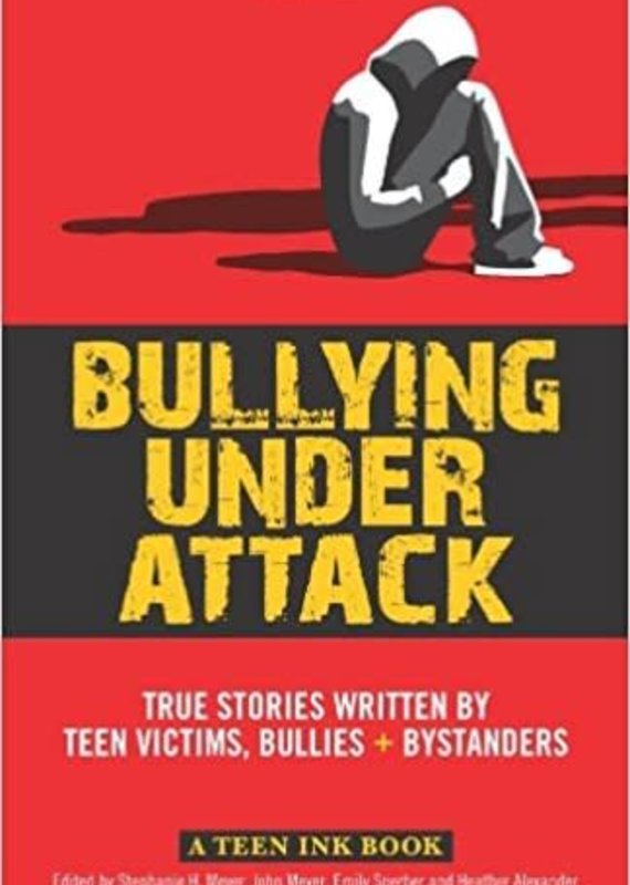 Health Communications Bullying Under Attack: True Stories Written by Teen Victims, Bullies & Bystanders