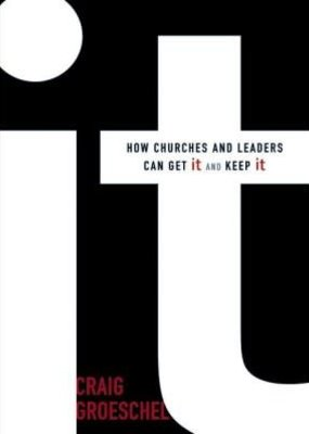 Zondervan It- How Churches & Leaders Can Get It & Keep It