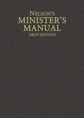 Nelson Books Nelson's Minister's Manual (NKJV Edition)-Hardcover