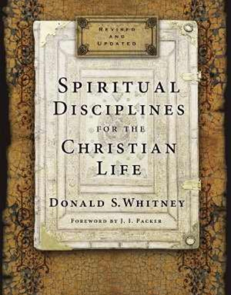Spiritual Disciplines For The Christian Life (Revised)