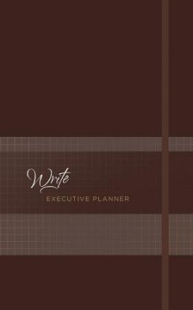 Write 2019 Executive Planner (Nutmeg): 16-month Weekly Planner