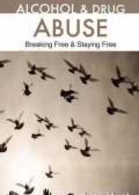 Hope For The Heart Alcohol And Drug Abuse (Hope For The Heart) Breaking Free & Staying Free