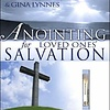 Anointing for Loved Ones' Salvation