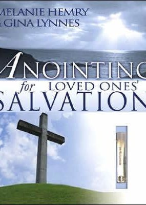 Whitaker House Anointing for Loved Ones' Salvation