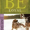BE - Loyal - Following the King of Kings