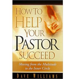 Harrison House Publishing How to Help Your Pastor Succeed: Moving from the Multitude to the Inner Circle Paperback
