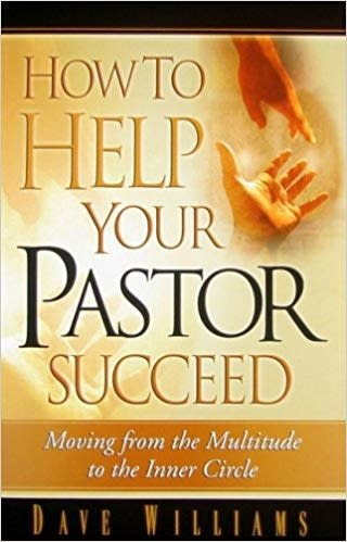 How to Help Your Pastor Succeed: Moving from the Multitude to the Inner Circle Paperback
