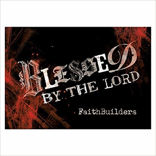 Faithbuilders - Blessed By The Lord - Witness Gear