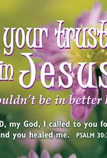 Pass it on Put Your Trust in Jesus