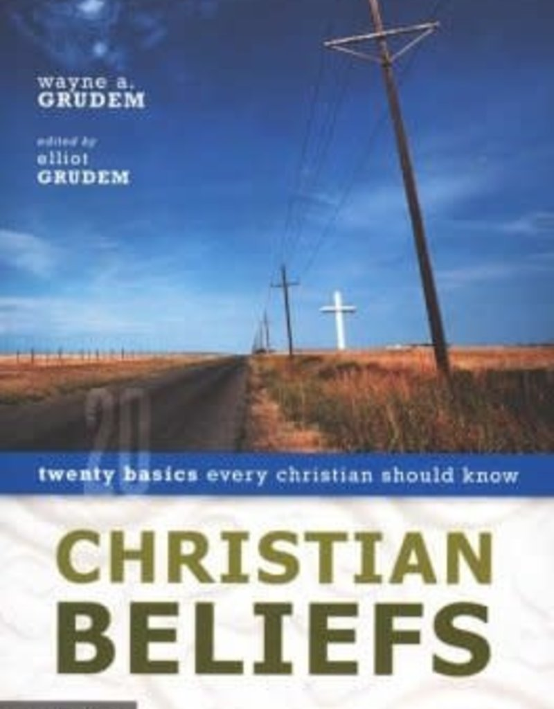 Zondervan Christian Beliefs: Twenty Basics Every Christian Should Know