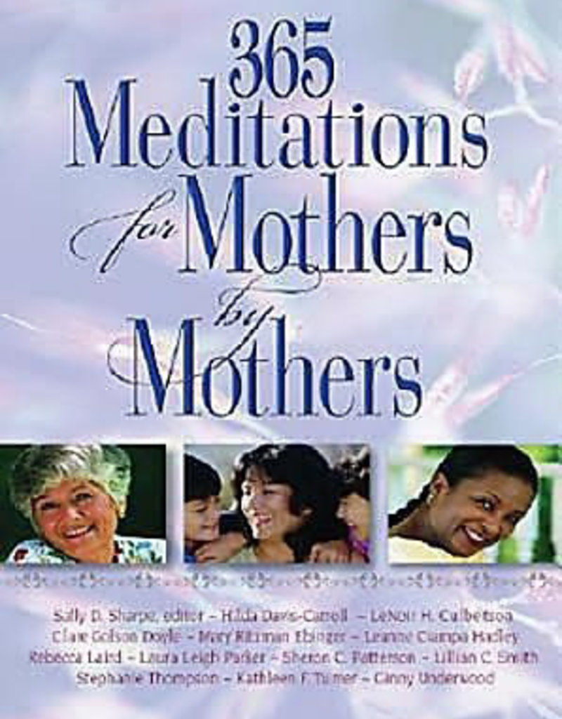 Abingdon Press 365 Meditations For Mothers By Mothers