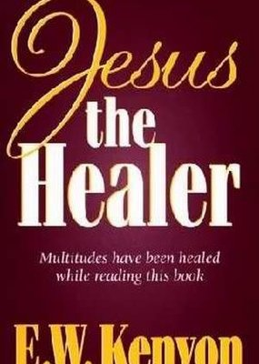 Kenyons Gospel Publishing Jesus The Healer