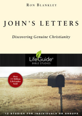 IVP Books John's Letters Discovering Genuine Christianity LIFEGUIDE BIBLE STUDIES