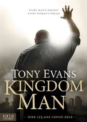 Focus on the Family Kingdom Man - Tony Evans
