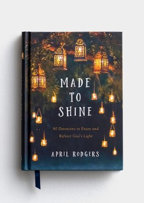 Made to Shine: 90 Devotions to Enjoy and Reflect God's Light