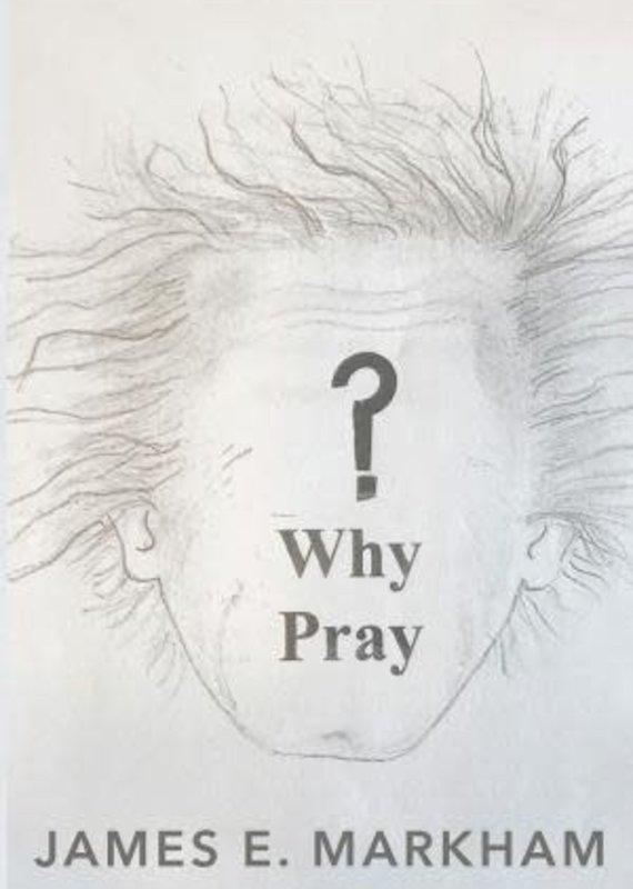 Xulon Press Why Pray?