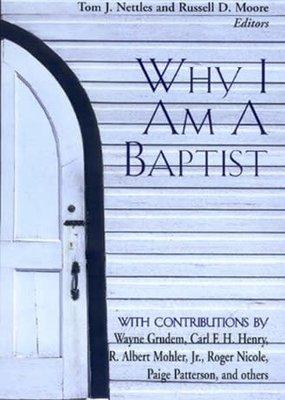 B & H Publishing Why I Am A Baptist