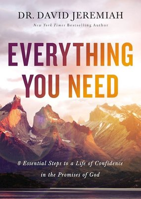 W Publishing Everything You Need : 7 Essential Steps To A Life Of Confidence In The Promises Of God