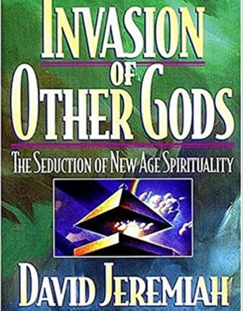 Invasion of Other Gods - The Seduction of New Age Spirituality