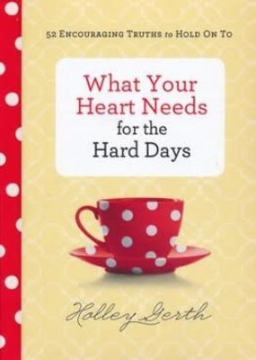 Revell What Your Heart Needs for the Hard Days (9780800722883)