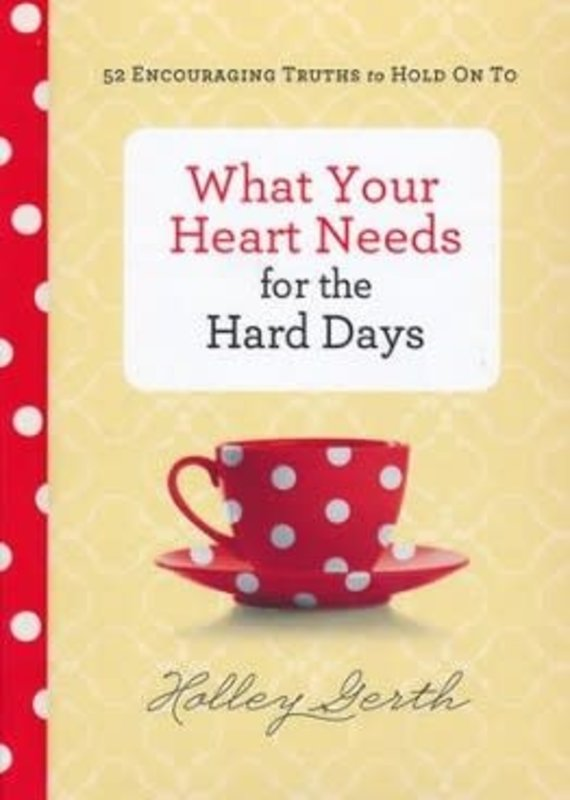 Revell What Your Heart Needs for the Hard Days