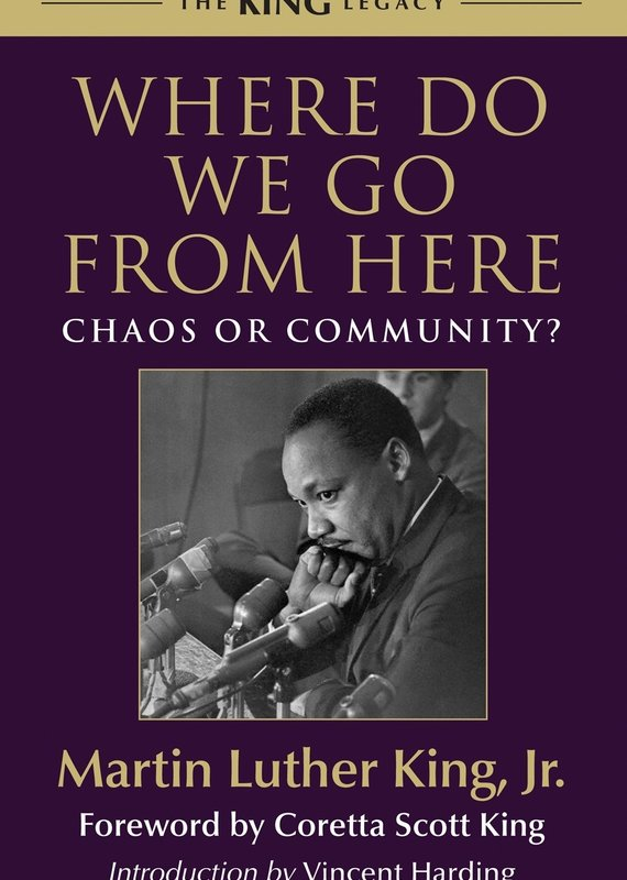 Beacon Hill Press Where Do We Go from Here: Chaos or Community? (King Legacy)