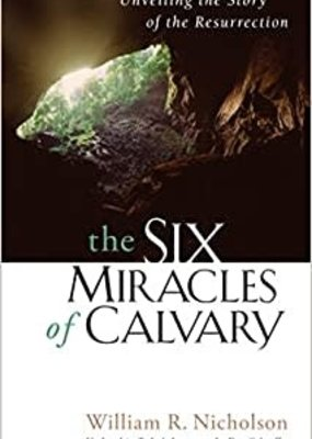 Unveiling the story of resurrection the six miracles of calvary
