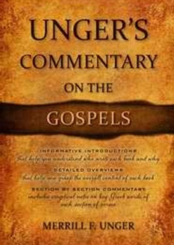 Unger's Commentary On The Gospels