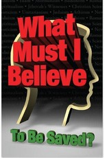 MWTB TRACTS - WHAT MUST I BELIEVE TO BE SAVED? - PACKET OF 20