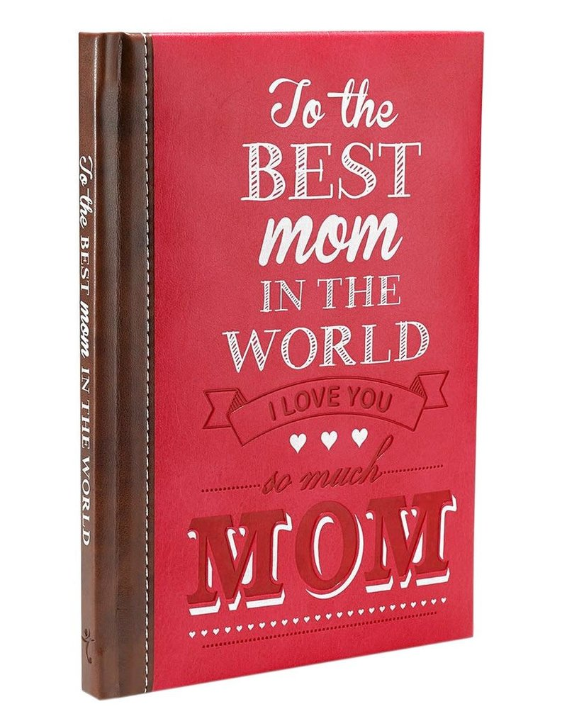 TO THE BEST MOM IN THE WORLD (LUXLEATHER) (RED) 9781432109998