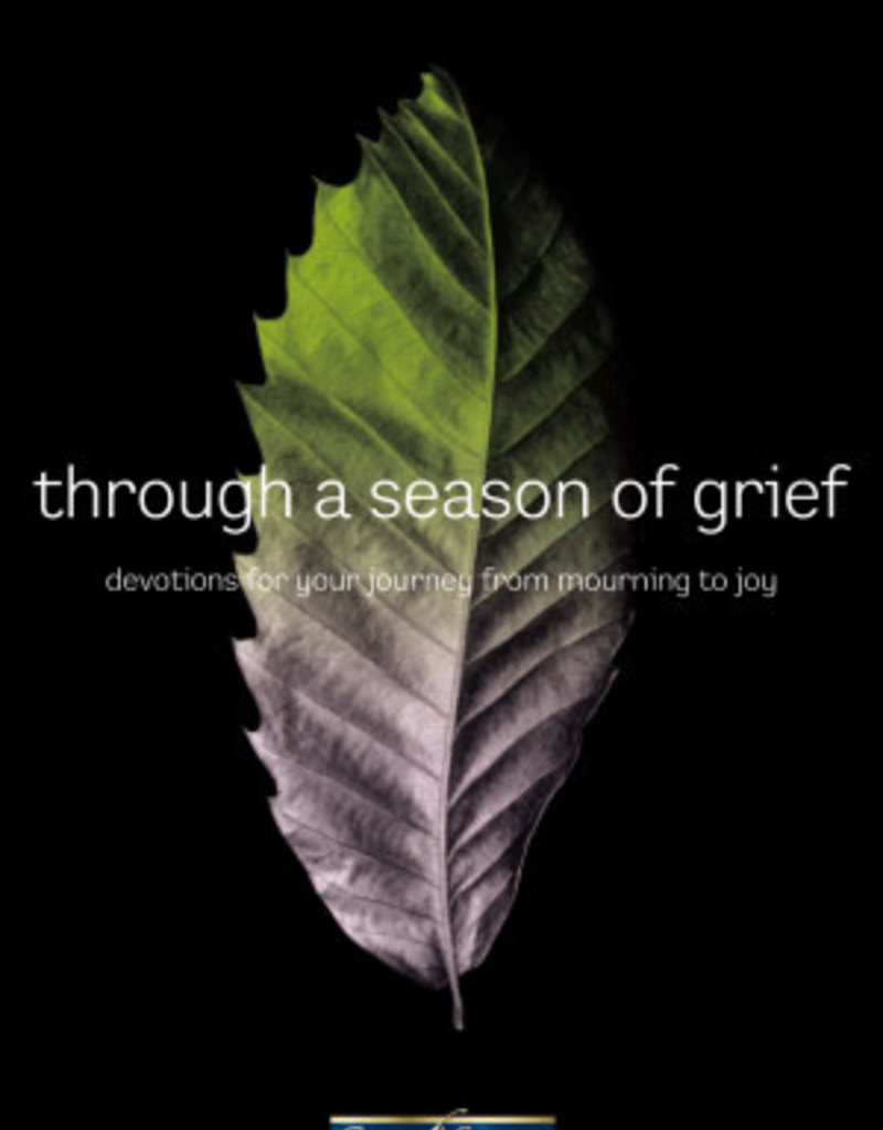 Through a Season of Grief - Devotions for Your Journey from Mourning to Joy