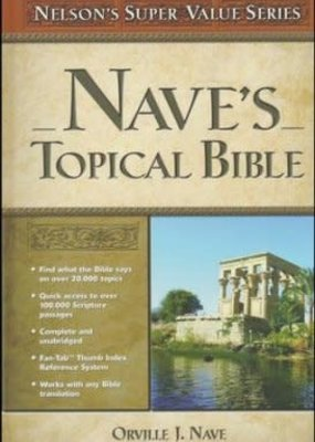 Nave's Topical Bible Nelson's super value