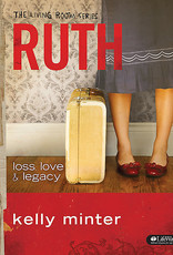 Ruth Loss Love And Legacy Bible Study Book