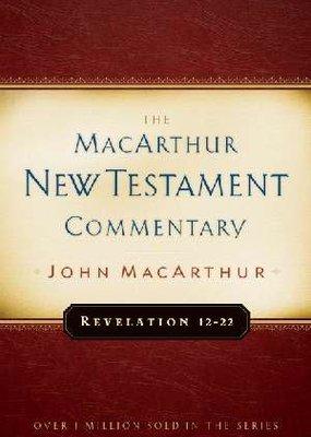 Moody Press Revelation 12 thru 22 The MacArthur New Testament Commentary
