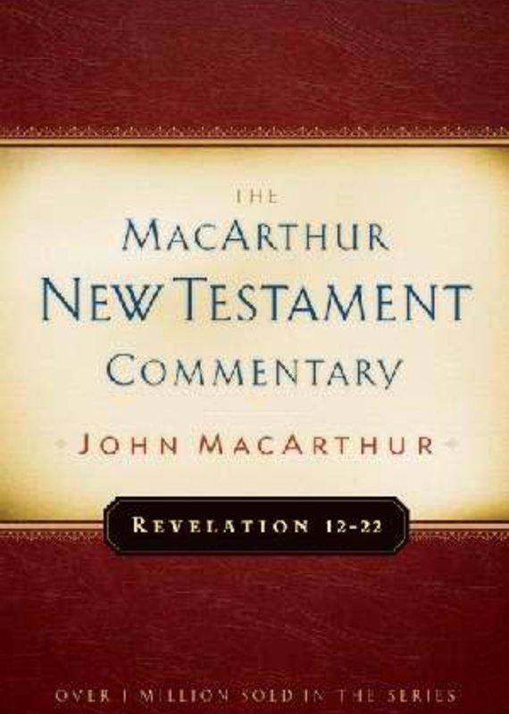 Moody Press Revelation 12 thru 22 The MacArthur New Testament Commentary