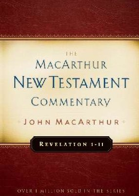 Moody Press Revelation 1 thru 11 The MacArthur New Testament Commentary