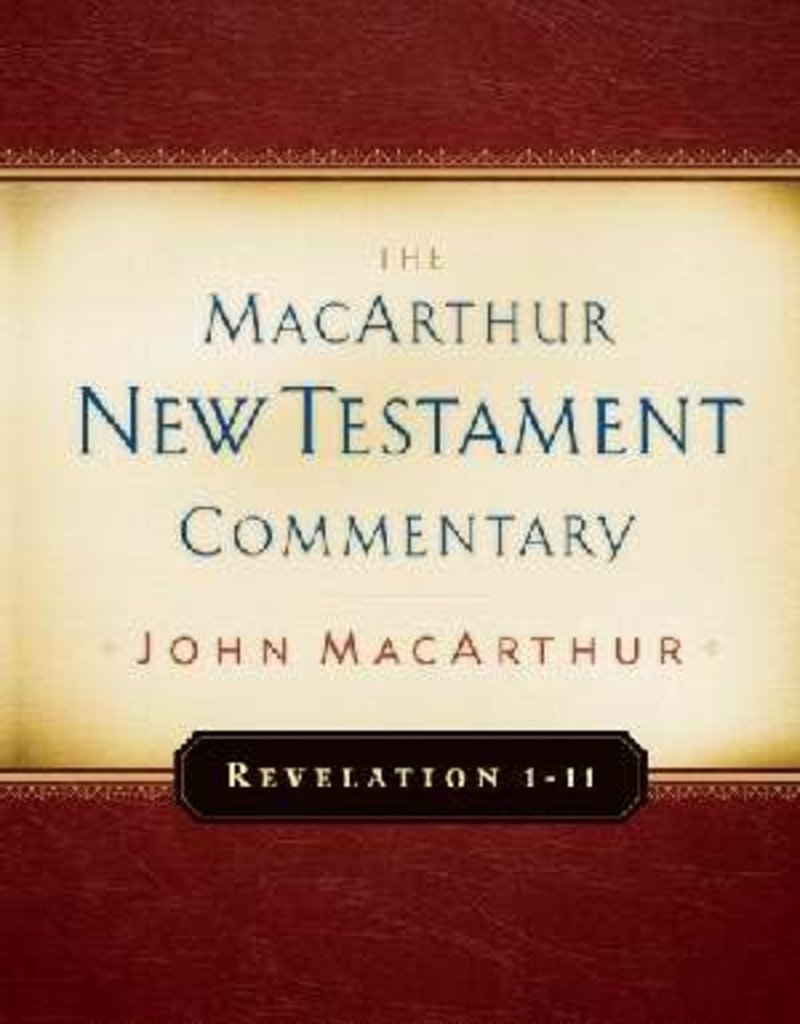 Moody Press Revelation 1 thru 11 The MacArthur New Testament Commentary