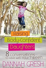 Raising Body-Confident Daughters: 8 Conversations to Have with Your Tween (8 Great Dates) Paperback