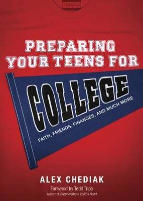 Preparing Your Teens For College Faith, Friends, Finances, And Much More