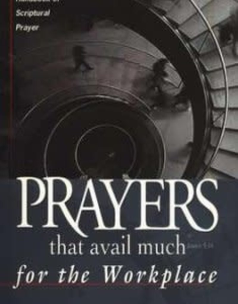 Harrison House Publishing Prayers That Avail Much For The Workplace