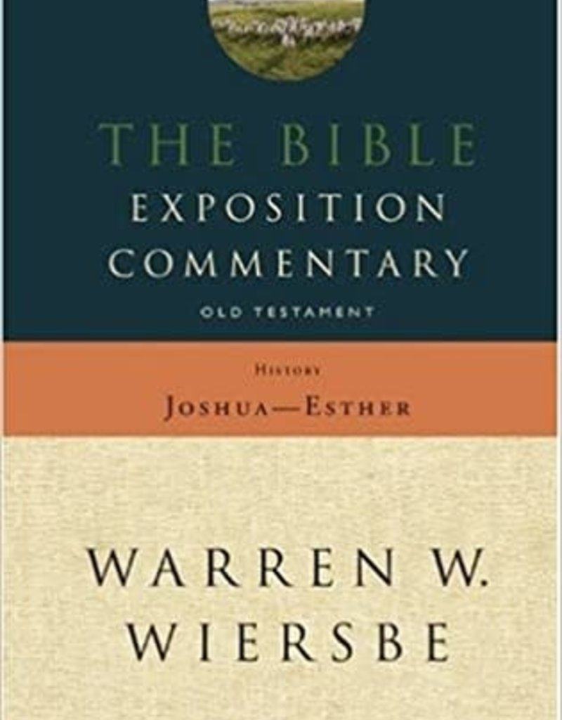 David C Cook The Bible Exposition Commentary: Old Testament History (Joshua - Esther) (Old Testament Series)