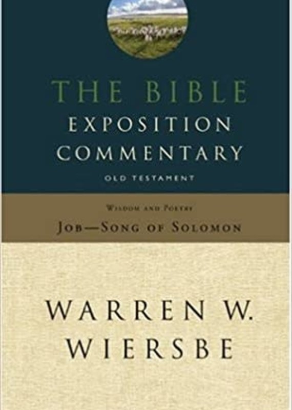 David C Cook The Bible Exposition Commentary: Wisdom and Poetry (Job - Song of Solomon)