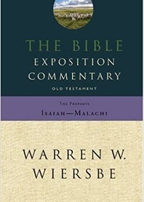 The Bible Exposition Commentary: Prophets (Old Testament Series)