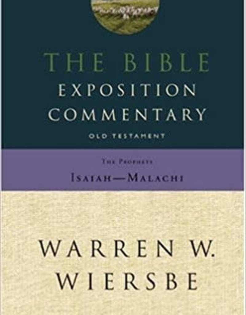 David C Cook The Bible Exposition Commentary: Prophets (Isaiah - Malachi) (Old Testament Series)