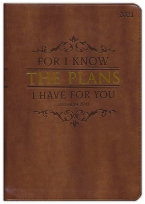 For I Know The Plans I have For You (Jeremiah 29:11), 2021 Executive Planner, Brown