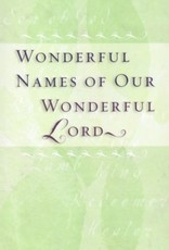 Wonderful Names of Our Wonderful Lord