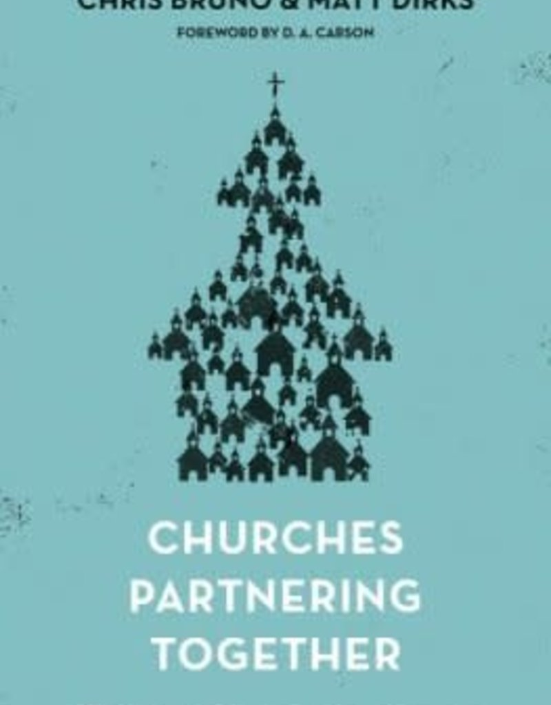 Churches Partnering Together: Biblical Strategies for Fellowship, Evangelism, and Compassion (CC)